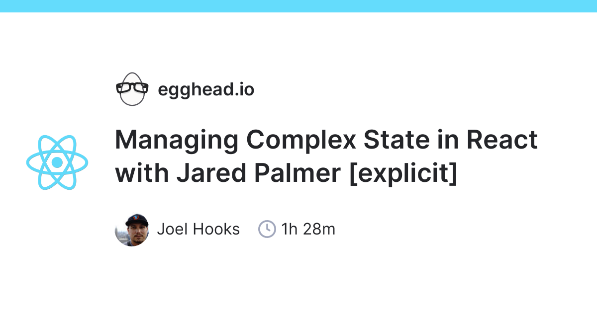 react: Managing Complex State in React with Jared Palmer - RapidAPI
